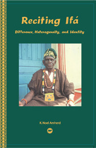 RECITING IFA: Difference, Heterogeneity, and Identity, K. Noel Amherd