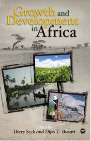 GROWTH AND DEVELOPMENT IN AFRICA, Edited by Diery Seck and Dipo Busari