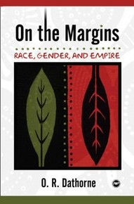 ON THE MARGINS: Race, Gender, and Empire, by O.R. Dathorne