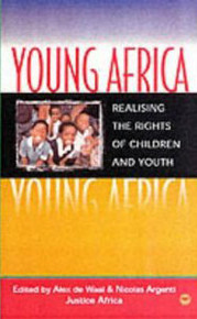 YOUNG AFRICARealizing the Rights of Children and YouthEdited by Alex de Waal & Nicolas Argenti