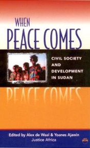 WHEN PEACE COMESCivil Society and Development in SudanEdited by Alex De Waal & Yoanes Ajawin