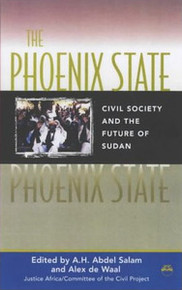 THE PHOENIX STATECivil Society and the Future of SudanEdited by A. H. Abdel Salam and Alex de Waal