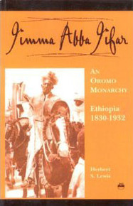 JIMMA ABBA JIFAR: An Oromo Monarchy, Ethiopia 1830-1932, With a Postscript, by Herbert Lewis, PAPERBACK
