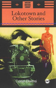 LOKOTOWN AND OTHER STORIES, by Cyprian Ekwensi