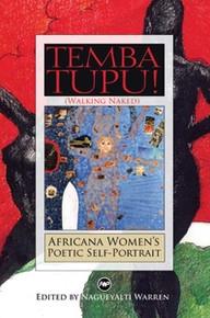 TEMBA TUPU! (WALKING NAKED) Africana Women's Poetic Self-Portrait, Edited by Nagueyalti Warren