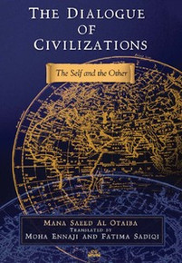 THE DIALOGUE OF CIVILIZATIONS: The Self and the Other, by Mana Saeed Al Otaiba, Translated by Moha Ennaji and Fatima Sadiqi