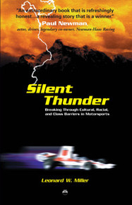 SILENT THUNDER: Breaking Through Cultural, Racial, and Class Barriers in Motorsports, by Leonard W. Miller