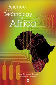 SCIENCE AND TECHNOLOGY IN AFRICAEdited by Ilesanmi Adesida, Ibulaimu Kakoma, and Paul Tiyambe Zeleza