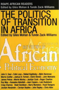 THE POLITICS OF TRANSITION: State, Democracy, and Economic Development in Africa, Edited by Giles Mohan & Tunde Zack-Williams
