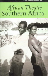 AFRICAN THEATRE: Southern Africa, Edited by David Kerr