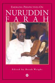EMERGING PERSPECTIVES ON NURUDDIN FARAH, Edited by Derek Wright
