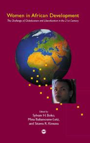 WOMEN IN AFRICAN DEVELOPMENTThe Challenge of Globalization and Liberalization in the 21st CenturyEdited by Sylvain H. Boko, Mina Baliamoune-Lutz and Sitawa R. Kimuna