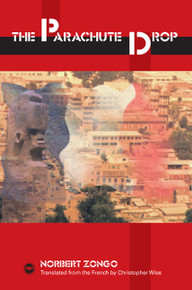 THE PARACHUTE DROP, by Norbert Zongo, Translated from the French by Christopher Wise