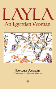 LAYLAAn Egyptian WomanWritten by Fawzia Assaad & Translated by Melissa Marcus