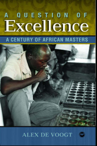 A QUESTION OF EXCELLENCE: A Century of African Masters, by Alex J. de Voogt