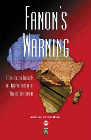 FANON'S WARNING: A Civil Society Reader on the New Partnership for Africa's Development, Edited by Patrick Bond