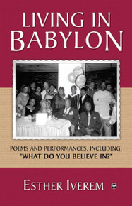 LIVING IN BABYLON, by Esther Iverem