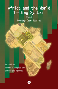 AFRICA AND THE WORLD TRADING SYSTEM, Vol. 2: Country Case Studies, Edited by Ademola Oyejide and Dominique Njinkeu