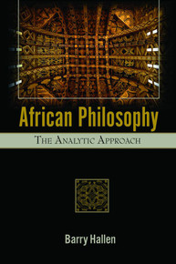 AFRICAN PHILOSOPHYThe Analytic Approachby Barry Hallen