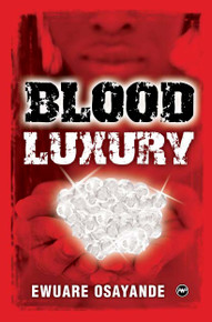 BLOOD LUXURY Poems, by Osayande Ewuare