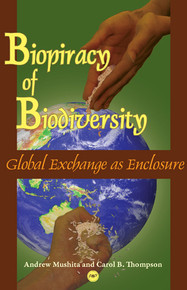 BIOPIRACY OF BIODIVERSITYGlobal Exchange as Enclosureby Andrew Mushita and Carol B. Thompson