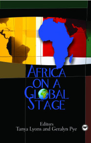 AFRICA ON A GLOBAL STAGEEdited by Tanya Lyons and Geralyn Pye