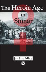 THE HEROIC AGE IN SINNAR, by Jay Spaulding