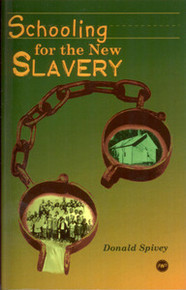 SCHOOLING FOR THE NEW SLAVERY Black Industrial Education, 1868-1915by Donald Spivey