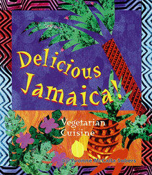 DELICIOUS JAMAICA! Vegetarian Cuisine, by Yvonne McCalla Sobers