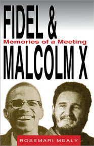 FIDEL & MALCOLM X: Memories of a Meeting, by Rosemari Mealy