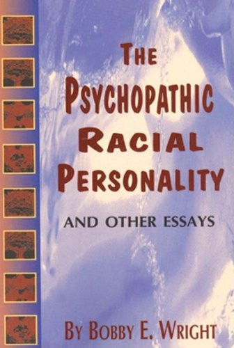 the psychopathic racial personality and other essays by bobby e  image