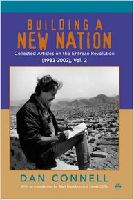 BUILDING A NEW NATION: Collected Articles on the Eritrean Revolution (1983-2002), Vol. 2 by Dan Connell (HARDCOVER)