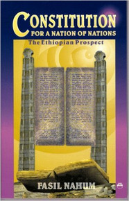 CONSTITUTION FOR A NATION OF NATIONS: The Ethiopian Prospect by Fasil Nahum (HARDCOVER)