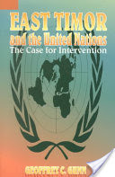 EAST TIMOR AND THE UNITED NATIONS: The Case for Intervention by Geoffrey C. Gunn (HARDCOVER)