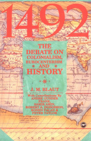 1492: The Debate on Colonialism, Eurocenterism, and History, by J. M. Blaut, HARDCOVER