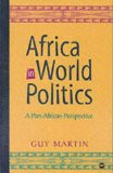 AFRICA IN WORLD POLITICS: A Pan-African Perspective, by Guy Martin, HARDCOVER