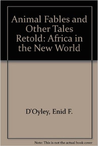 ANIMAL FABLES AND OTHER TALES retold by Enid  F. D'Oyley (HARDCOVER)