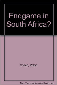 ENDGAME IN SOUTH AFRICA? by Robin Cohen