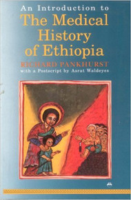AN INTRODUCTION TO THE MEDICAL HISTORY OF ETHIOPIA by Richard Pankhurst (HARDCOVER)