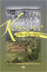 KOSSOYE: A Village Life In Ethiopia by Andrew J. Carlson and Dennis G. Carlson (HARDCOVER)