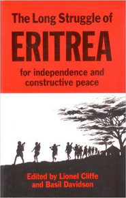 THE LONG STRUGGLE OF ERITREA FOR INDEPENDENCE AND CONSTRUCTIVE PEACE ed. by Lionel Cliffe and Basil Davidson (HARDCOVER)