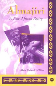 ALMAJIRI: New African Poetry, by Abdul-Rasheed Na'Allah, HARDCOVER
