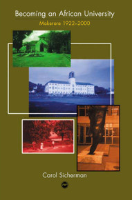 MAKERERE: Becoming an African University, by Carol Sicherman, HARDCOVER