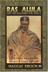 RAS ALULA AND THE SCRAMBLE FOR AFRICA by Haggai Erlich (HARDCOVER)