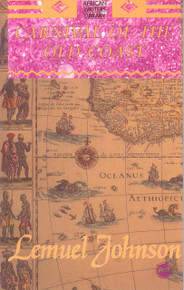 CARNIVAL OF THE OLD COAST, by Lemuel Johnson, HARDCOVER
