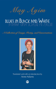 BLUES IN BLACK AND WHITE, by May Ayim, Translated by Anne Adams, HARDCOVER