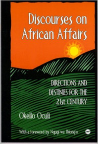 DISCOURSES ON AFRICAN AFFAIRS by Okello Oculi (HARDCOVER)