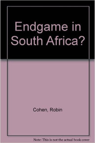 ENDGAME IN SOUTH AFRICA? by Robin Cohen (HARDCOVER)