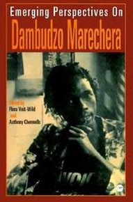 EMERGING PERSPECTIVES ON DAMBUDZO MARECHERA by Flora Veit-Wild and Anthony Chennells (HARDCOVER)