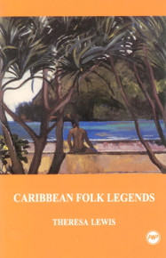 CARIBBEAN FOLK LEGENDS (Young Readers Series), by Theresa Lewis